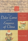 The Dalai Lama and the Emperor of China : A Political History of the Tibetan Institution of Reincarnation - Book