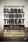 The Evolution of the Global Terrorist Threat : From 9/11 to Osama bin Laden's Death - Book