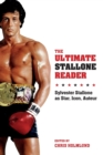 The Ultimate Stallone Reader : Sylvester Stallone as Star, Icon, Auteur - Book