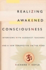 Realizing Awakened Consciousness : Interviews with Buddhist Teachers and a New Perspective on the Mind - Book