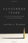 Dangerous Trade : Arms Exports, Human Rights, and International Reputation - Book