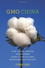 GMO China : How Global Debates Transformed China's Agricultural Biotechnology Policies - Book
