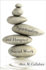 Spirituality and Hospice Social Work - Book
