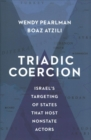 Triadic Coercion : Israel's Targeting of States That Host Nonstate Actors - Book