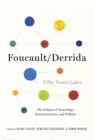 Foucault/Derrida Fifty Years Later : The Futures of Genealogy, Deconstruction, and Politics - Book