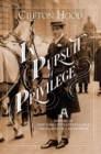 In Pursuit of Privilege : A History of New York City's Upper Class and the Making of a Metropolis - Book