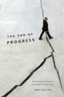 The End of Progress : Decolonizing the Normative Foundations of Critical Theory - Book
