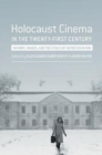 Holocaust Cinema in the Twenty-First Century : Images, Memory, and the Ethics of Representation - Book