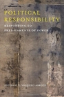 Political Responsibility : Responding to Predicaments of Power - Book