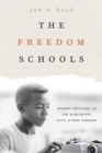 The Freedom Schools : Student Activists in the Mississippi Civil Rights Movement - Book