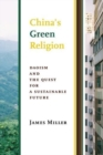 China's Green Religion : Daoism and the Quest for a Sustainable Future - Book