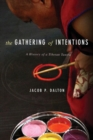 The Gathering of Intentions : A History of a Tibetan Tantra - Book