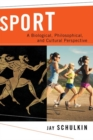 Sport : A Biological, Philosophical, and Cultural Perspective - Book