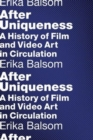 After Uniqueness : A History of Film and Video Art in Circulation - Book