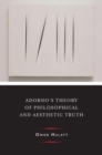Adorno's Theory of Philosophical and Aesthetic Truth - Book