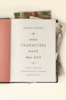 Minor Characters Have Their Day : Genre and the Contemporary Literary Marketplace - Book