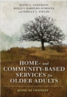 Home- and Community-Based Services for Older Adults : Aging in Context - Book