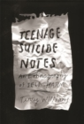 Teenage Suicide Notes : An Ethnography of Self-Harm - Book