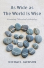 As Wide as the World Is Wise : Reinventing Philosophical Anthropology - Book