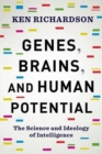 Genes, Brains, and Human Potential : The Science and Ideology of Intelligence - Book