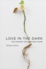 Love in the Dark : Philosophy by Another Name - Book