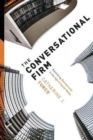 The Conversational Firm : Rethinking Bureaucracy in the Age of Social Media - Book