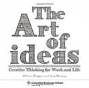 The Art of Ideas : Creative Thinking for Work and Life - Book