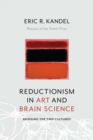 Reductionism in Art and Brain Science : Bridging the Two Cultures - Book