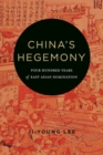 China's Hegemony : Four Hundred Years of East Asian Domination - Book