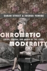 Chromatic Modernity : Color, Cinema, and Media of the 1920s - Book