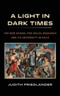 A Light in Dark Times : The New School for Social Research and Its University in Exile - Book
