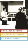 Pier Paolo Pasolini : Performing Authorship - Book