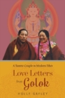 Love Letters from Golok : A Tantric Couple in Modern Tibet - Book