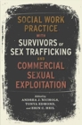 Social Work Practice with Survivors of Sex Trafficking and Commercial Sexual Exploitation - Book