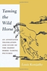 Taming the Wild Horse : An Annotated Translation and Study of the Daoist Horse Taming Pictures - Book