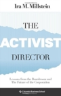 The Activist Director : Lessons from the Boardroom and the Future of the Corporation - Book