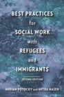 Best Practices for Social Work with Refugees and Immigrants - Book