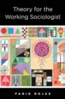 Theory for the Working Sociologist - Book