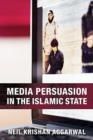 Media Persuasion in the Islamic State - Book