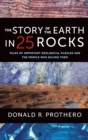 The Story of the Earth in 25 Rocks : Tales of Important Geological Puzzles and the People Who Solved Them - Book