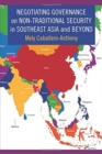 Negotiating Governance on Non-Traditional Security in Southeast Asia and Beyond - Book