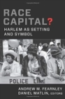 Race Capital? : Harlem as Setting and Symbol - Book