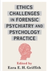 Ethics Challenges in Forensic Psychiatry and Psychology Practice - Book