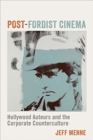 Post-Fordist Cinema : Hollywood Auteurs and the Corporate Counterculture - Book
