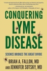 Conquering Lyme Disease : Science Bridges the Great Divide - Book