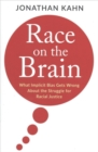 Race on the Brain : What Implicit Bias Gets Wrong About the Struggle for Racial Justice - Book