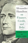 Alexander Hamilton on Finance, Credit, and Debt - Book