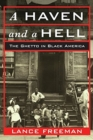 A Haven and a Hell : The Ghetto in Black America - Book