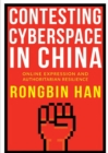 Contesting Cyberspace in China : Online Expression and Authoritarian Resilience - Book