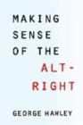 Making Sense of the Alt-Right - Book